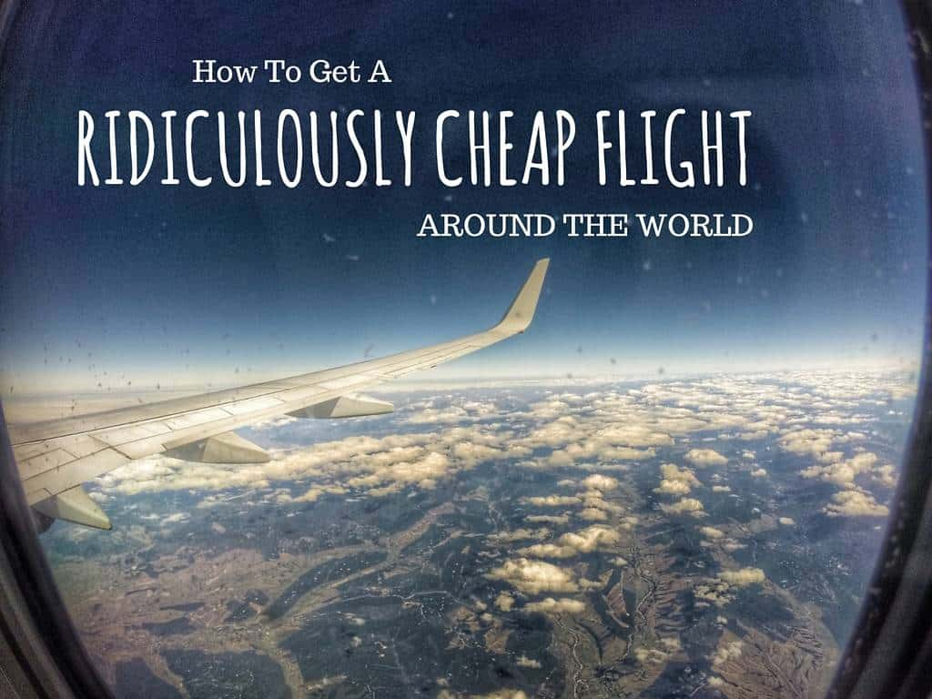 How to get a ridiculously cheap flight around the world