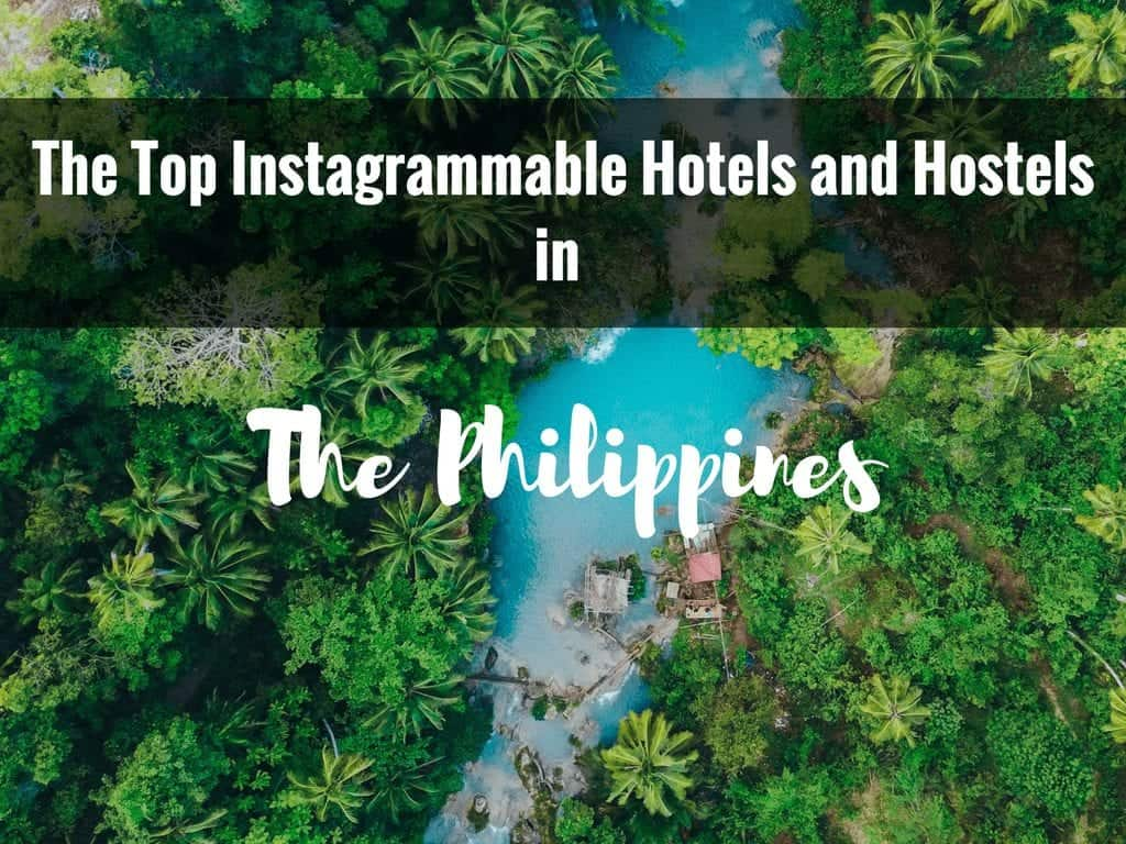 Picture Perfect: The Top Instagrammable Hotels and Hostels in The Philippines
