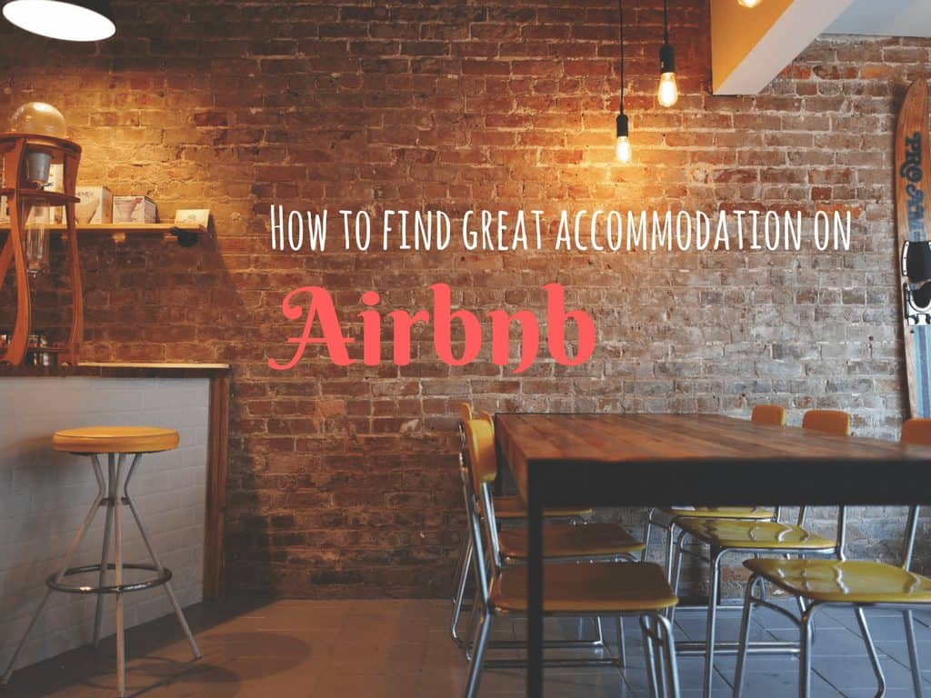 How to find great accommodation on Airbnb