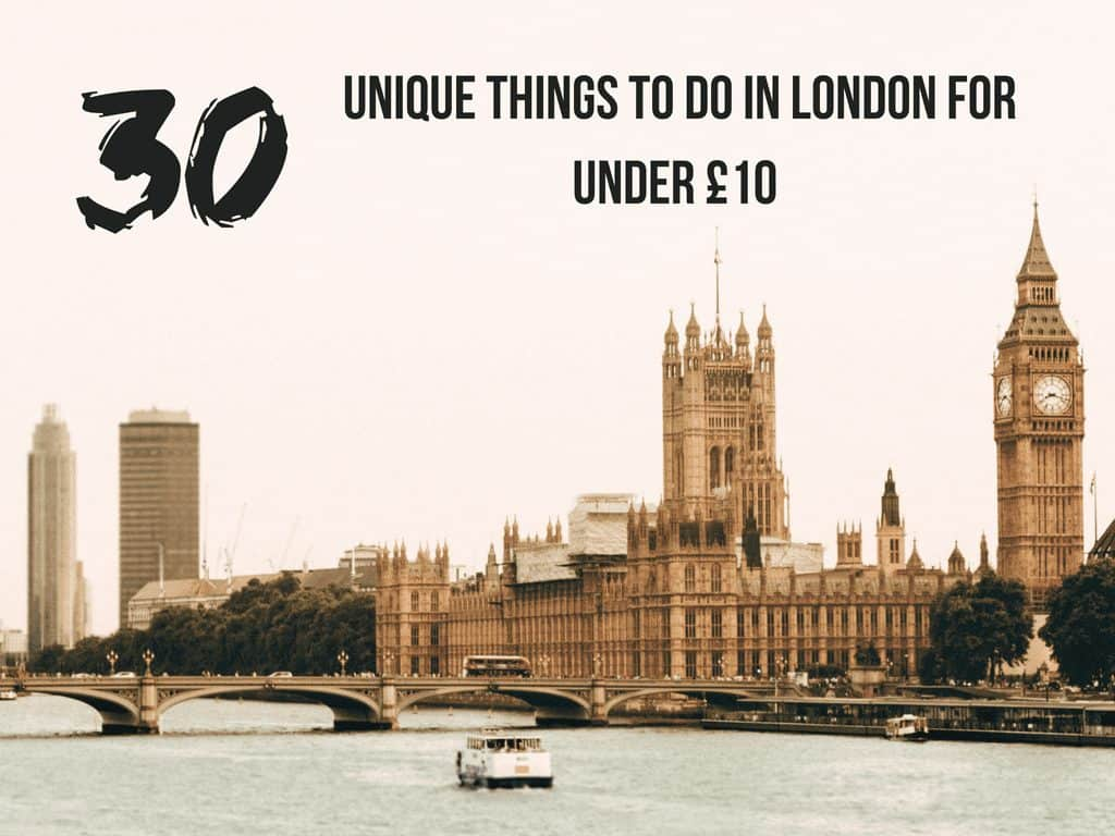 30 Unique Things to do in London For Under £10