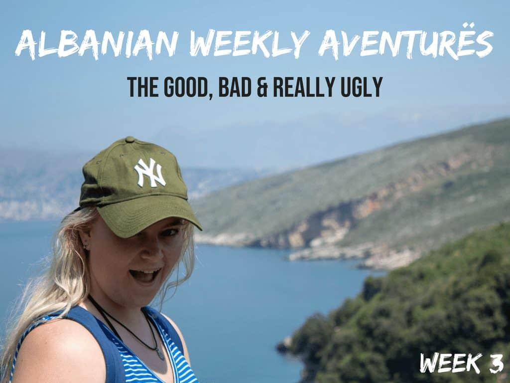 AlbanianWeekly Aventurës 3 –The Good, Bad & REALLY Ugly