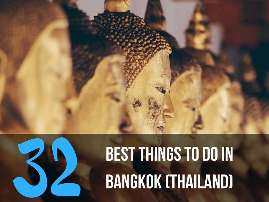 32 Best Things to do in Bangkok (Thailand)