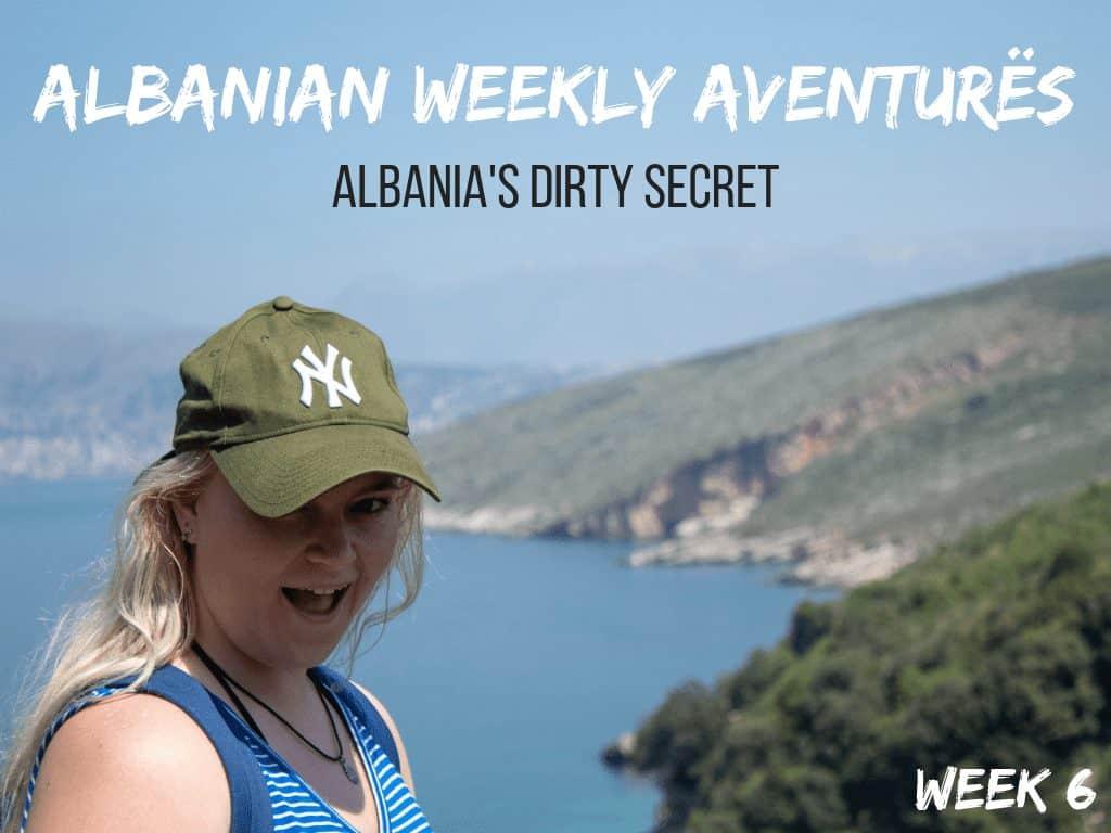 Albanian Weekly Aventurës 6: Albania's Dirty problem